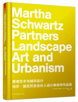 Martha Schwartz Partners Landscape Art and Urbanism
